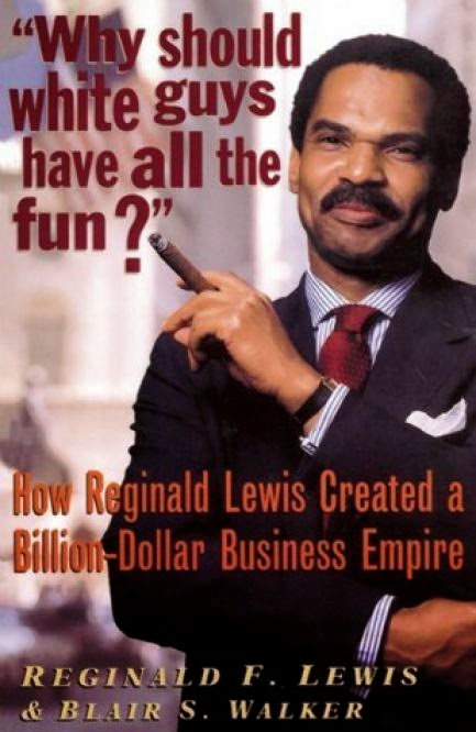 reginald f. lewis why should white guys have all the fun