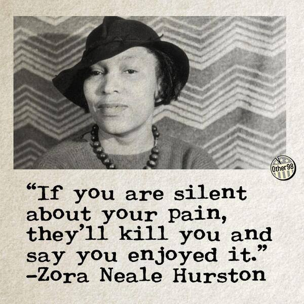 They_ll_kill_you_and_say_you_enjoyed_it._Zora_Neale_Hurston